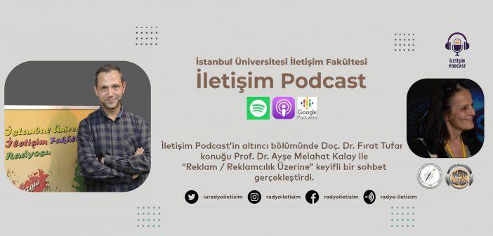 """İletişim Podcast'in Yeni Bölümü """"Reklam/Reklamcılık Üzerine"""" Yayınlandı"""